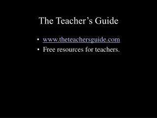 The Teacher s Guide