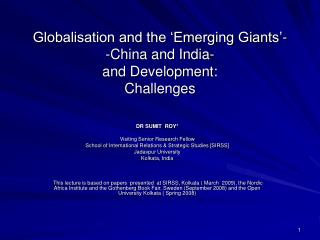 Globalisation and the  Emerging Giants -  -China and India- and Development: Challenges