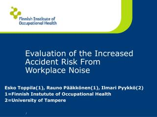 Evaluation of the Increased Accident Risk From Workplace Noise