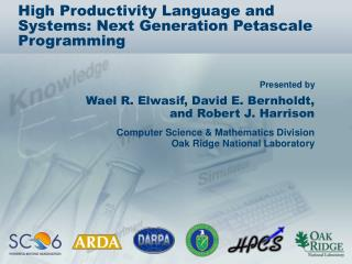 High Productivity Language and Systems: Next Generation Petascale Programming