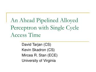 An Ahead Pipelined Alloyed Perceptron with Single Cycle Access Time