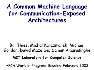 A Common Machine Language for Communication-Exposed Architectures
