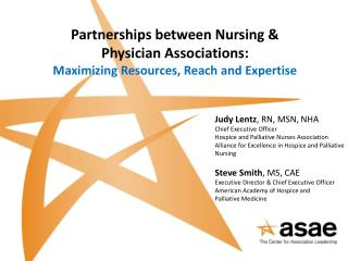 Partnerships between Nursing & Physician Associations:  Maximizing Resources, Reach and Expertise