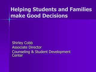 Helping Students and Families make Good Decisions