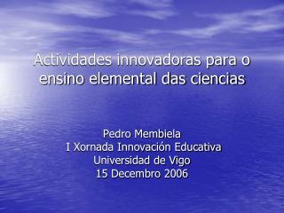 Actividades innovadoras para o ensino elemental das ciencias