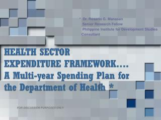 HEALTH SECTOR  EXPENDITURE FRAMEWORK…. A Multi-year Spending Plan for the Department of Health *