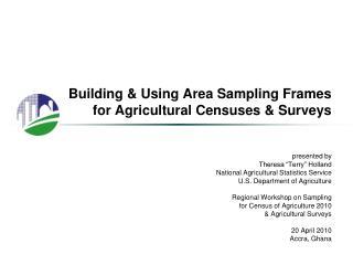 Building & Using Area Sampling Frames for Agricultural Censuses & Surveys