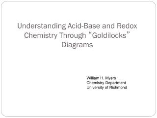 "Understanding Acid-Base and Redox Chemistry Through  "" Goldilocks ""  Diagrams"