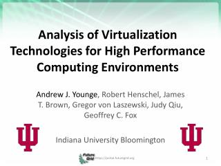 Analysis of Virtualization Technologies for High Performance Computing Environments