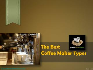 The Best Coffee Maker Types