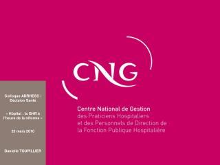 Colloque ADRHESS / Décision Santé  «Hôpital : la GHR à l'heure de la réforme» 25 mars 2010