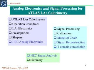 Analog Electronics and Signal Processing for  ATLAS LAr Calorimetry