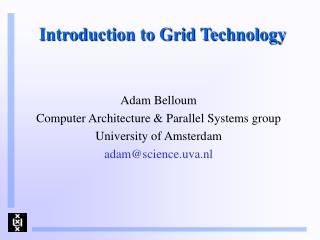 Introduction to Grid Technology