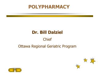 Dr. Bill Dalziel Chief Ottawa Regional Geriatric Program