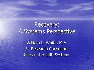 Recovery:     A Systems Perspective