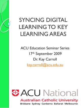 SYNCING DIGITAL LEARNING TO KEY LEARNING AREAS