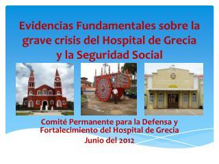 Evidencias Fundamentales sobre la grave crisis del Hospital de Grecia y la Seguridad Social