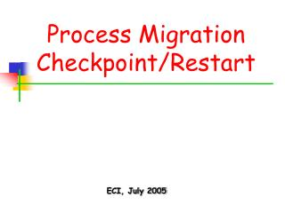 Process Migration Checkpoint/Restart