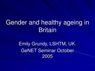 Gender and healthy ageing in Britain