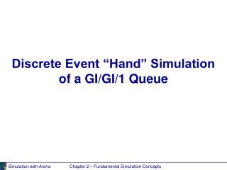 Discrete Event  Hand  Simulation  of a GI