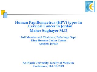 Human Papillomavirus (HPV) types in Cervical Cancer in Jordan Maher Sughayer M.D