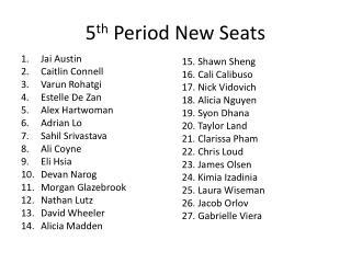 5 th  Period New Seats