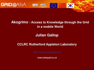 Akogrimo  :  Access to Knowledge through the Grid in a mobile World