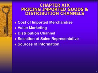 CHAPTER XIX  PRICING IMPORTED GOODS  DISTRIBUTION CHANNELS