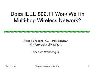 Does IEEE 802.11 Work Well in Multi-hop Wireless Network?