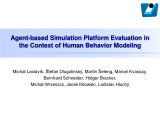 Agent-based Simulation Platform Evaluation in the Context of Human Behavior Modeling
