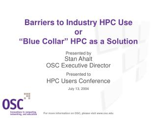 "Barriers to Industry HPC Use or ""Blue Collar"" HPC as a Solution"
