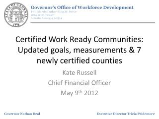 Certified Work Ready Communities: Updated goals, measurements & 7 newly certified counties