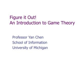 Figure it Out An Introduction to Game Theory