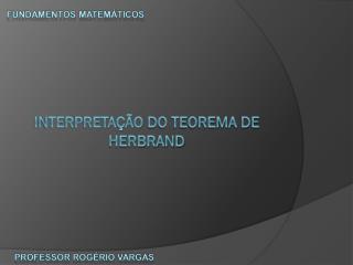 Interpretação  do Teorema de  Herbrand