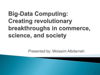 Big-Data Computing: Creating revolutionary breakthroughs in commerce, science, and society