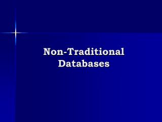 Non-Traditional Databases