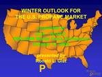 WINTER OUTLOOK FOR THE U.S. PROPANE MARKET  presented at DOE   NASEO 2005-2006 Winter Fuels Conference October 12, 2005