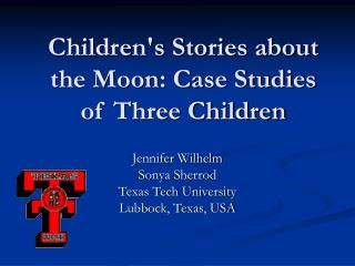 Childrens Stories about the Moon: Case Studies of Three Children