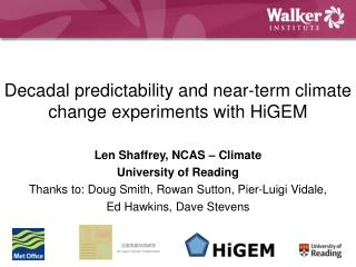 Decadal predictability and near-term climate change experiments with HiGEM
