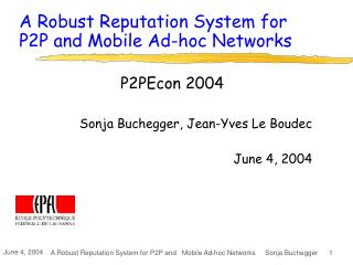 A Robust Reputation System for P2P and Mobile Ad-hoc Networks