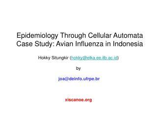 Epidemiology Through Cellular Automata Case Study: Avian Influenza in Indonesia