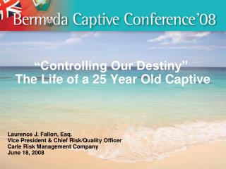 """ Controlling Our Destiny""  The Life of a 25 Year Old Captive"