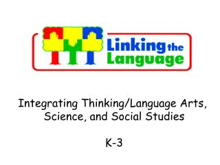 Integrating Thinking/Language Arts,  Science, and Social Studies K-3