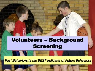 Volunteers – Background Screening