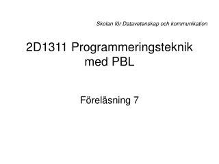 2D1311 Programmeringsteknik med PBL