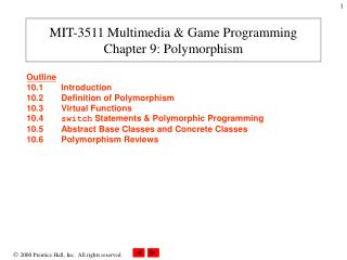 MIT-3511 Multimedia & Game Programming Chapter 9: Polymorphism