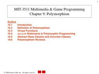 MIT-3511 Multimedia & Game Programming Chapter 9: Polymorphism