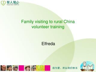 Family visiting to rural China volunteer training