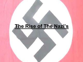 The Rise of The Nazi's