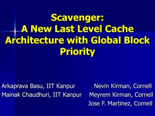 Scavenger: A New Last Level Cache Architecture with Global Block Priority